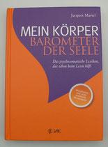 MEIN KÖRPER - Barometer der Seele, von Jacques Martel
