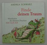 FINDE DEINEN TRAUM - Weisheiten des kleinen Drachen Hab-mich-lieb - von Andrea Schwarz/Thomas Plaßmann