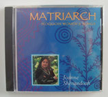 Matriarch - IROQUOIS WOMAN´S SONG - Joanne Shenandoah