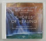 Chorus of Healing - Harmonische Chöre zur Aktivierung der Selbstheilungskräfte - Dinah Arosa Marker and friends