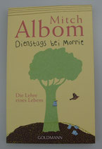 DIENSTAGS bei MORRIE - Die LEHRE eines LEBENS - von Mitch Albom