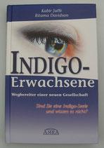 INDIGO ERWACHSENE - WEGBEREITER einer neuen GESELLSCHAFT - von Kabir Jaffe/Ritama Davidson