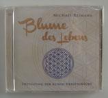 Blume des Lebens - Entfaltung der reinen Herzensräume - Michael Reimann