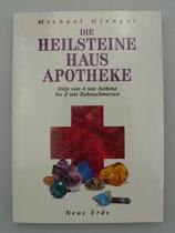 Die HEILSTEINE HAUSAPOTHEKE - von Michael Gienger