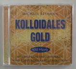 Kolloidales Gold - 432 Hertz - Mentale Leistungsfähigkeit und körpereigene Regeneration - Michael Reimann
