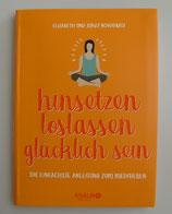 hinsetzen - loslassen - glücklich sein - Die einfachste ANLEITUNG zum MEDITIEREN - von Elizabeth & Sukey Novogratz