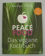 Peace Food - Das VEGANE KOCHBUCH - von Rüdiger Dahlkeund
