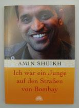 Ich war ein JUNGE auf den STRASSEN von BOMBAY - von Amin Sheikh