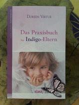 Das PRAXISBUCH für INDIGO - ELTERN, von Doreen Virtue