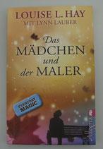 Das MÄDCHEN und der MALER - von Louise L. Hay/Lynn Lauber