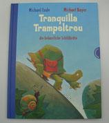 TRANQUILLA TRAMPELTREU, die beharrliche Schildkröte, von Michael Ende/Michael Bayer