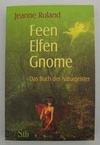 FEEN ELFEN GNOME - Das Buch der Naturgeister - von Jeanne Ruland