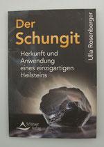Der SCHUNGIT - Herkunft und Anwendung eines einzigartigen Heilsteins - von Ulla Rosenberger