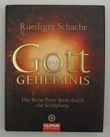 Das GOTT GEHEIMNIS - von Ruediger Schache
