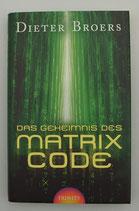 Das Geheimnis des MATRIX - CODE - von Dieter Broers