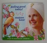 FEELING GOOD TODAY! - von Snatam Kaur