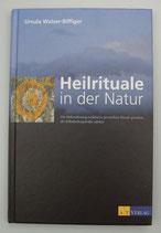 HEILRITUALE in der NATUR - von Ursula Walser-Biffiger