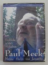 Paul Meek - Meine Sicht ins Jenseits - Einblicke in die Medialität