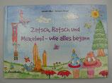 ZATSCH, RATSCH und MUXELMIL - Wie alles begann, von Gebhard Alber/Hermann Hirner