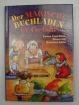 Der MAGISCHE BUCHLADEN in GEFAHR, von Barbara Friedl-Stocks/Etienne Pohl/Maximilian Schöne