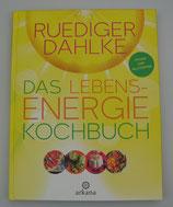 Das LEBENSENERGIE KOCHBUCH - von Rüdiger Dahlke
