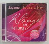Klänge der Heilung - Musik zu den Affirmation von Louise L. Hay - Sayama