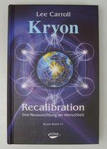 KRYON - Recalibration - Eine NEUAUSRICHTUNG der MENSCHHEIT - von Lee Carroll