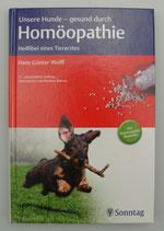 Unsere HUNDE - gesund durch HOMÖOPATHIE - Heilfibel eines Tierarztes - von Hans Günter Wolff