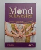 MONDSCHWESTER - Heilende Verbindung unter Frauen - von Lilia Christina Martiny