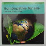 Homöopathie für alle - Praktische HILFE im ALLTAG, von Johann Loibner