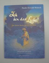 Ich bin das Licht! - Die KLEINE SEELE spricht mit GOTT, von Neale Donald Walsch/Frank Riccio