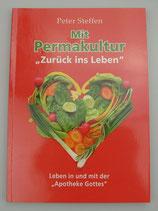 Mit PERMAKULTUR zurück ins Leben - von Peter Steffen