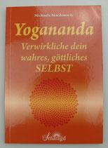 Yogananda - VERWIRKLICHE dein wahres, GÖTTLICHES SELBST - von Michaela Mardonovic