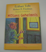 MILTONS GEHEIMNIS, von Eckhart Tolle/Robert S. Friedman/Frank Riccio