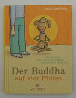 Der BUDDHA auf vier PFOTEN - Wer braucht schon einen ZEN-MEISTER, wenn er einen HUND hat? - von Dirk Grosser