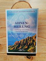 """""""Ahnenheilung"""" von Jeanne Ruland/Shantidevi Felgenhauer"""