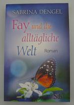 FAY und die alltägliche Welt, von Sabrina Dengel