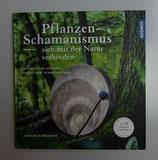 PFLANZENSCHAMANISMUS - sich mit der Natur verbinden - von Adelheid Brunner