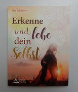 ERKENNE und LEBE dein SELBST - Lisa Schnider