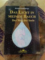 DAS LICHT IN MEINEM BAUCH - Der Weg der Seele/Melanie Freudenberger