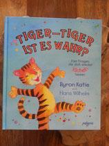 TIGER - TIGER ist es WAHR? von Byron Katie/Hans Wilhelm