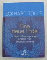 Eine neue Erde - BEWUSSTSEINSSPRUNG anstelle von SELBSTZERSTÖRUNG - von Eckhart Tolle