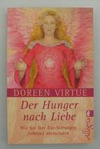 Der HUNGER nach LIEBE - Wie Sie Ihre ESS - STÖRUNGEN liebevoll überwinden, von Doreen Virtue
