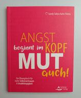 ANGST beginnt im KOPF - MUT auch! - von Kuhn Shimu, Sandy Taikyu