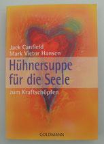 Hühnersuppe für die Seele - ZUM KRAFTSCHÖPFEN - von Jack Canfield/Mark Victor Hansen