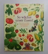 SO WÄCHST UNSER ESSEN! - Vom Korn zum Mehl, von der Kakaobohne zur Schokolade, von Emily Bone/Sally Elford