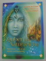 ZAUBER der NATURREICHE - von Jeanne Ruland/Petra Arndt