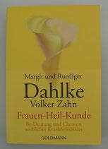 FRAUEN-HEIL-KUNDE- Be-Deutung und Chancen weiblicher Krankheitsbilder, von Margit & Rüdiger Dahlke/Volker Zahn