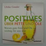 POSITIVES über FETTE und ÖLE - von Ulrike Gonder