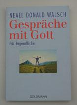 GESPRÄCHE mit GOTT - für JUGENDLICHE, von Neale Donald Walsch